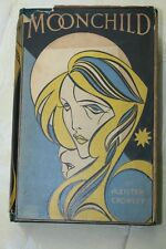 Aleister Crowley Moonchild with ORIGINAL dust jacket 1ST ed. 1929