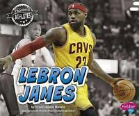 NEW LeBron James (Famous Athletes) by Tracy Nelson Maurer