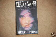 DEADLY SWEET........ by ................STERLING WATSON