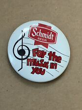 Vintage Schmidt Beer Pin Back Button Advertising - 'For The Music In You'