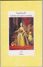 Caterina II, Lettere ad amici e nemici, Russia, storia, Rosellina Archinto, 1996