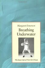 Breathing Underwater: Inner Life of Tai Chi Ch... by Emerson, Margaret Paperback