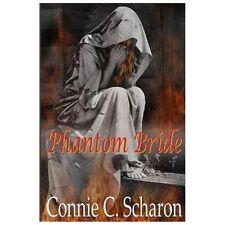 Phantom Bride by Connie C. Scharon (2013, Paperback)