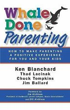 Whale Done Parenting: How to Make Parenting a Positive Experience for -ExLibrary