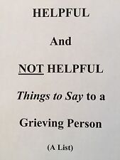 Helpful Things to Say to a Grieving Person (List, including NOT helpful things)