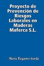 Proyecto de Prevención de Riesgos Laborales en Maderas Maferca S. L. by María...