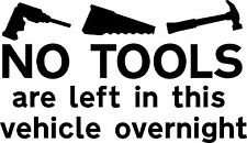 No tools left in this vehicle stickers vans cars business