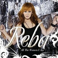 ALL THE WOMEN I AM CD BY REBA MCENTIRE BRAND NEW SEALED