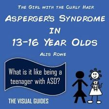 The Visual Guides: Asperger's Syndrome in 13-16 Year Olds : By the Girl with...