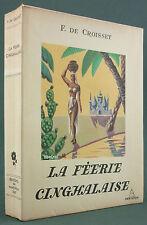 CROISSET - LA FEERIE CINGHALAISE- N° 828 ED PANTHEON 1947-ILLUSTRATIONS BOFARULL