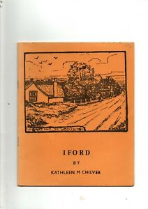 IFORD & ITS NEIGHBOURHOOD BY KATHLEEN M CHILVER P/B 1978 BY BSLP VERY GOOD COND