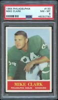 1964 Philadelphia FB Card #130 Mike Clark Eagles ROOKIE CARD PSA NM-MT 8 !!!