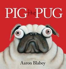 Pig the Pug by Aaron Blabey Children's Reading Picture Story Book NEW 2017 Sm ed