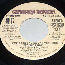 45 RPM Kitty Wells I've Been Loving You Too Long 1974 Capricorn PROMO 0226 VG+