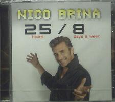 CD NICO BRINA - 25 hours / 8 days a week, neu - ovp