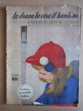 La Donna La Casa Il Bambino n°1 1950 - rivista di moda e lavori femminili  [C56]