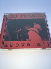No Reason Above All cd