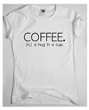 Funny coffee t shirts mens womens slogan tee novelty humour top A HUG IN A CUP