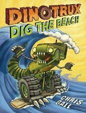Dinotrux: Dinotrux Dig the Beach 3 by Chris Gall (2015, Hardcover)