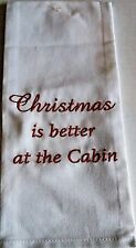 """RUSTIC CHRISTMAS TOWEL 18"""" X 27""""  CHRISTMAS IS BETTER AT THE CABIN  100% Cotton"""