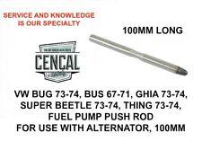 VW BUG BUS GHIA THING FUEL PUMP PUSH ROD 100MM (ALTERNATOR MODELS) 113127307A