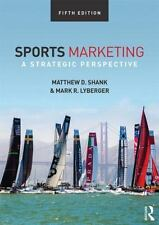Sports Marketing : A Strategic Perspective by Matthew D. Shank and Mark...