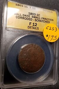 1803 Certified Draped Bust Large Cent, F12, C253