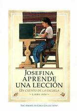 Josefina Aprende Una Leccion: Un Cuento de La Escuela (American Girls Collection