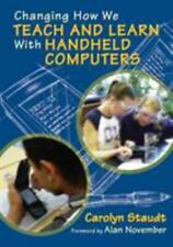 Changing How We Teach and Learn with Handheld Computers by Carolyn Staudt