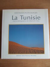 GILBERT J.M. CLAUS : LA TUNISIE. Ed. ARTIS HISTORIA, BRUXELLES, 1991.
