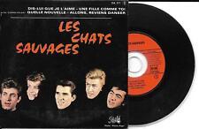 CD CARDSLEEVE EP 4T LES CHATS SAUVAGES DIS LUI QUE JE L'AIME   EA 671
