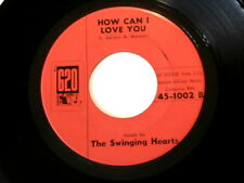 SWINGING HEARTS~HOW CAN I LOVE YOU~MEGA RARE~620~SPANISH LOVE~~DOO WOP 45
