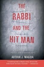 The Rabbi and the Hit Man: A True Tale of Murder, Passion, and Shattered Faith -