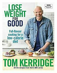 Lose Weight for Good:Full-flavour cooking diet by Tom kerridge