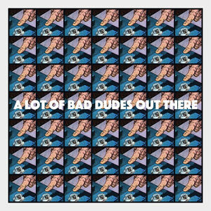Oddly Head - A Lot Of Bad Dudes Out There - Amazing Giclee Print Push The Button
