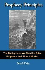 Prophecy Principles : The Background We Need for Bible Prophecy, and How It...