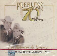 Los Broncos de Reynosa 70 Anos Peerless CD New Nuevo Sealed