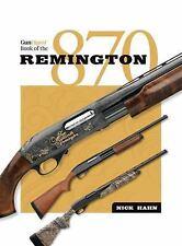 Gun Digest Book of the Remington 870 by Nick Hahn