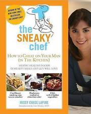"""The Sneaky Chef: How to Cheat on Your Man (in the Kitchen!)"" Missy Lapine"