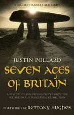 Seven Ages of Britain,Justin Pollard,Bettany Hughes