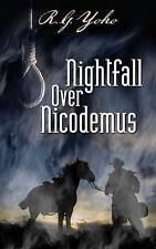 Nightfall Over Nicodemus (Kellen Malone Western Series) (Volume 4) by RG Yoho