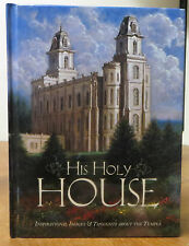 His Holy House: Inspirational Images & Thoughts About The Temple