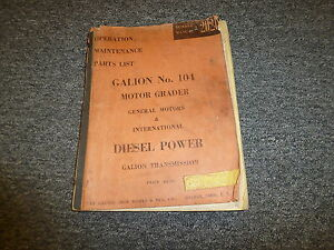 Galion 104 Motor Grader Owner Operator Maintenance Manual