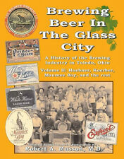 Brewing Beer In The Glass City,Vol.2,Toledo,Ohio-Hu ebner/Koerber300+color images
