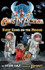 First Cows on the Mooon (Cows in Action - book 11) by Cole, Steve Paperback The