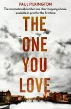 The One You Love by Paul Pilkington (Paperback) New Book