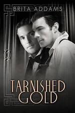 Tarnished Gold, Addams, Brita, New Book