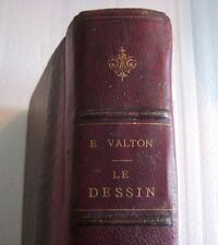 "livre Ancien "" LE DESSIN "" 1888/89  Ed VALTON."