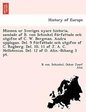 Minnen ur Sveriges nyare historia, samlade af B. Schink.#