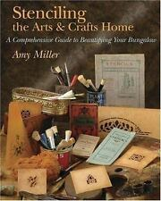 Stenciling the Arts & Crafts Home by Miller, Amy